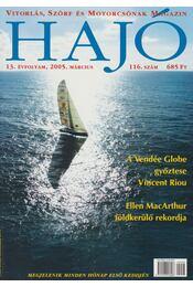 Hajó - Vitorlás, Szörf és Motorcsónak Magazin 2005. március - Szekeres László - Régikönyvek