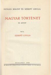 Magyar Történet III. kötet - Szekfű Gyula, Hóman Bálint - Régikönyvek