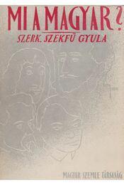 Mi a magyar? - Szekfű Gyula - Régikönyvek