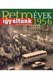 Így éltünk 1956 - Széky János - Régikönyvek