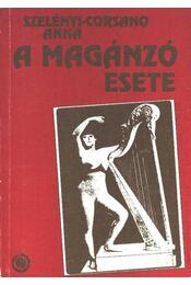 A magánzó esete - Szelényi- Corsano Anna - Régikönyvek