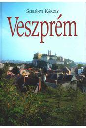 Veszprém - Szelényi Károly, Hudi József, Dercsényi Balázs, Praznovszky Mihály, Patka László - Régikönyvek