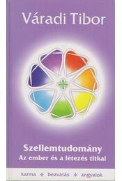 Szellemtudomány (dedikált) - Váradi Tibor - Régikönyvek
