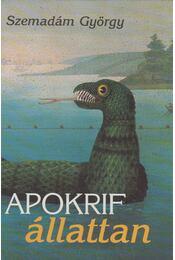 Apokrif állattan - Szemadám György - Régikönyvek