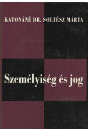 Személyiség és jog - Katonáné Dr. Soltész Márta - Régikönyvek