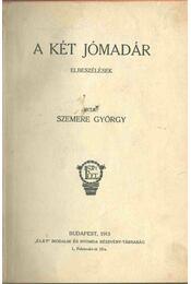 A két jómadár - Szemere György - Régikönyvek