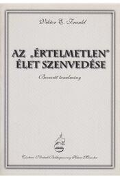 """Az """"értelmetlen"""" élet szenvedése - Frankl, Viktor E. - Régikönyvek"""
