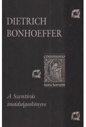 A Szentírás imádságoskönyve - Bonhoeffer, Dietrich - Régikönyvek