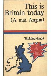 This is Britain today - Szentirmay Lyane - Régikönyvek