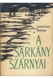 A sárkány szárnyai (dedikált) - Szentiványi Kálmán - Régikönyvek