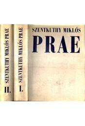 Prae I-II. - Szentkuthy Miklós - Régikönyvek