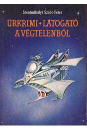 Űrkrimi; Látogató a végtelenből - Szentmihályi Szabó Péter - Régikönyvek