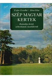 Szép magyar kertek - Kósa Géza, Fráter Erzsébet - Régikönyvek