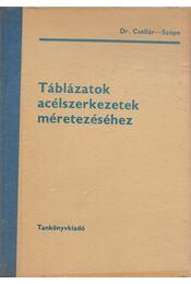 Táblázatok acélszerkezetek méretezéséhez - Szépe Ferenc, Dr. Csellár Ödön - Régikönyvek
