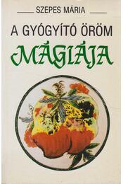 A gyógyító öröm mágiája - Szepes Mária - Régikönyvek