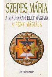 A mindennapi élet mágiája / A fény mágiája - Szepes Mária - Régikönyvek