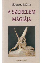 A szerelem mágiája / A hűség mágiája - Szepes Mária - Régikönyvek