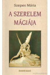 A szerelem mágiája - Szepes Mária - Régikönyvek