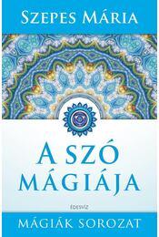 A szó mágiája - Szepes Mária - Régikönyvek