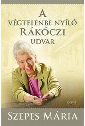 A végtelenbe nyíló Rákóczi udvar - CD melléklettel - Szepes Mária - Régikönyvek