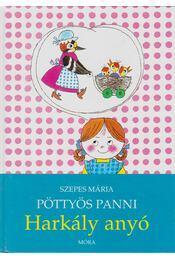 Pöttyös Panni - Harkály Anyó - Szepes Mária - Régikönyvek