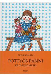 Pöttyös Panni kedvenc meséi - Szepes Mária - Régikönyvek