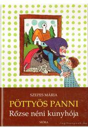 Pöttyös Panni - Rőzse néni kunyhója - Szepes Mária - Régikönyvek