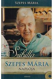 Szibilla Szepes Mária Naplója + DVD-melléklet: A csodák valósága, 70 perces beszélgetés Szepes Máriával - Szepes Mária - Régikönyvek