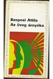 Az üveg árnyéka - Szepesi Attila - Régikönyvek