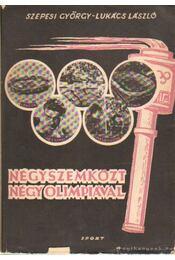 Négyszemközt négy olimpiával - Szepesi György, Lukács László - Régikönyvek
