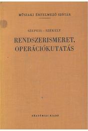 Rendszerismeret, operációkutatás - Szepesi György, Székely Béla - Régikönyvek