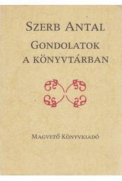 Gondolatok a könyvtárban - Szerb Antal - Régikönyvek