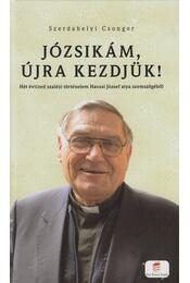 Józsikám, újrakezdjük! - Szerdahelyi Csongor - Régikönyvek