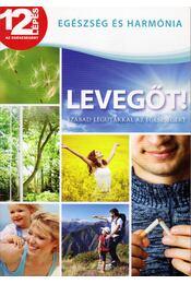 Levegőt! - Szabad légutakkal az egészségért - Szerk: Campos Jimenez Maria - Régikönyvek