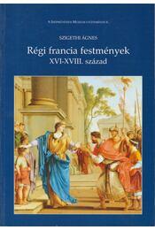 Régi francia festmények XVI-XVIII. század - Szigethi Ágnes - Régikönyvek