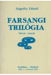 Farsangi trilógia - Szigethy Dániel - Régikönyvek