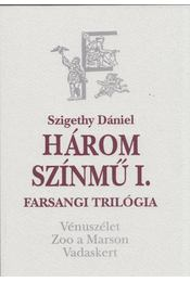 Három színmű I. - Szigethy Dániel - Régikönyvek