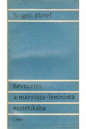 Bevezetés a marxista-leninista esztétikába - Szigeti József - Régikönyvek
