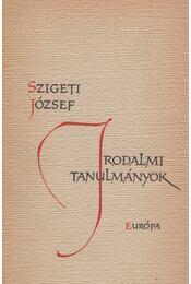 Irodalmi tanulmányok - Szigeti József - Régikönyvek