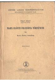 Marx előtti filozófia története VI. - Szigeti József - Régikönyvek
