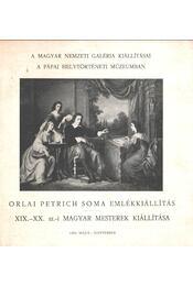 Orlai Petrich Soma emlékkiállítás - Szíj Béla - Régikönyvek