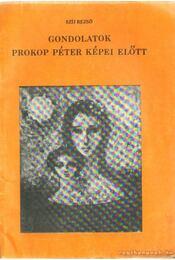 Gondolatok Prokop Péter képei előtt - Szíj Rezső - Régikönyvek