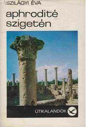 Aphrodité szigetén - Szilágyi Éva - Régikönyvek