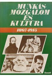 Munkásmozgalom és Kultúra - Szilágyi János - Régikönyvek