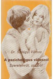 A pszichológus válaszol - Szilágyi Vilmos - Régikönyvek