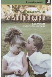 Szexuálpedagógia - Szilágyi Vilmos - Régikönyvek