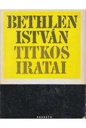 Bethlen István titkos iratai - Szinai Miklós, Szűcs László, Bethlen István - Régikönyvek