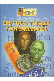 Érettségi tételek történelemből - Szincsák Tibor - Régikönyvek