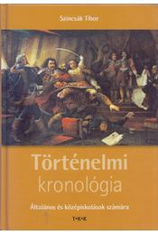 Történelmi kronológia - Szincsák Tibor - Régikönyvek