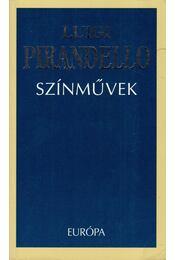 Színművek - Pirandello, Luigi - Régikönyvek
